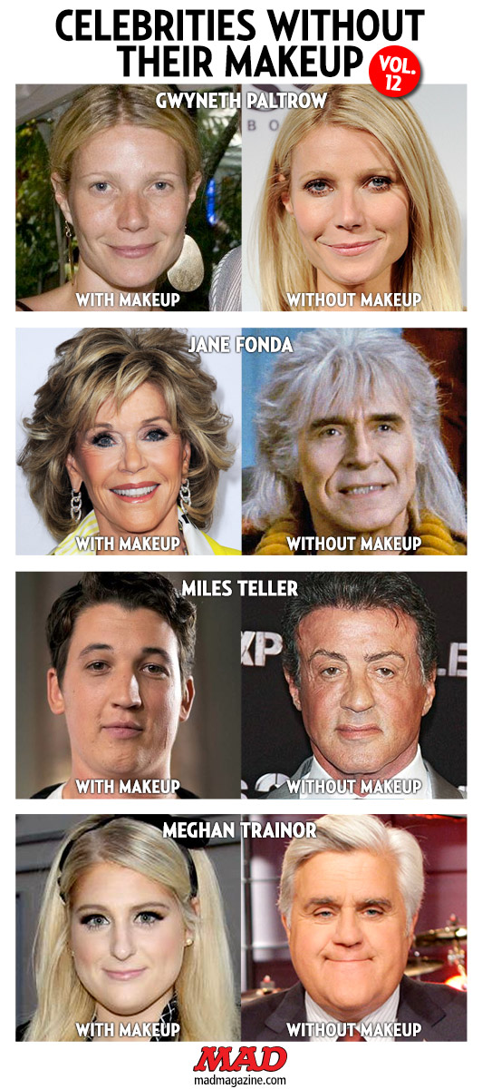 MAD Magazine Celebrities Without Their Makeup, Vol. 12 Idiotical Originals, Celebrities Without Their Makeup, Gwenyth Paltrow, Jane Fonda, Miles Teller, Sylvester Stallone, Ricardo Montalban, Meghan Trainor, Jay Leno