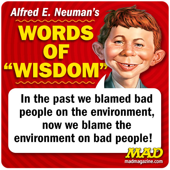 "MAD Magazine Alfred E. Neuman's ""Words of Wisdom"" for June 1, 2015 Alfred E. Neuman's Words of Wisdom, Alfred E. Neuman, Alfred Quotes, Society and Culture"