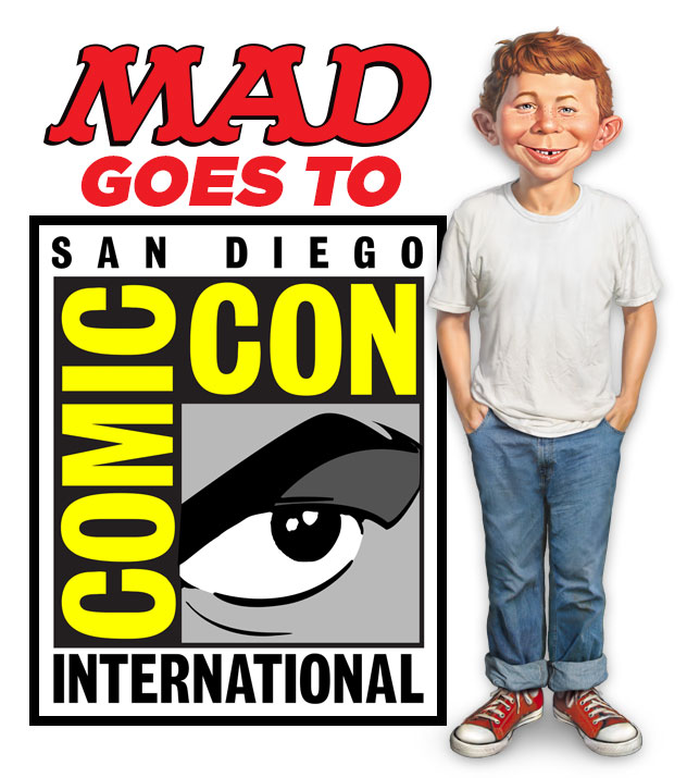 "MAD Magazine TONIGHT: ""MAD ABOUT MAD"" AT SAN DIEGO COMIC-CON MAD Events, Comic-Con, San Diego Comic-Con, John Ficarra, Sam Viviano, Ryan Flanders, Sergio Aragones, Peter Kuper, Tom Richmond, Fajita Conundrums"