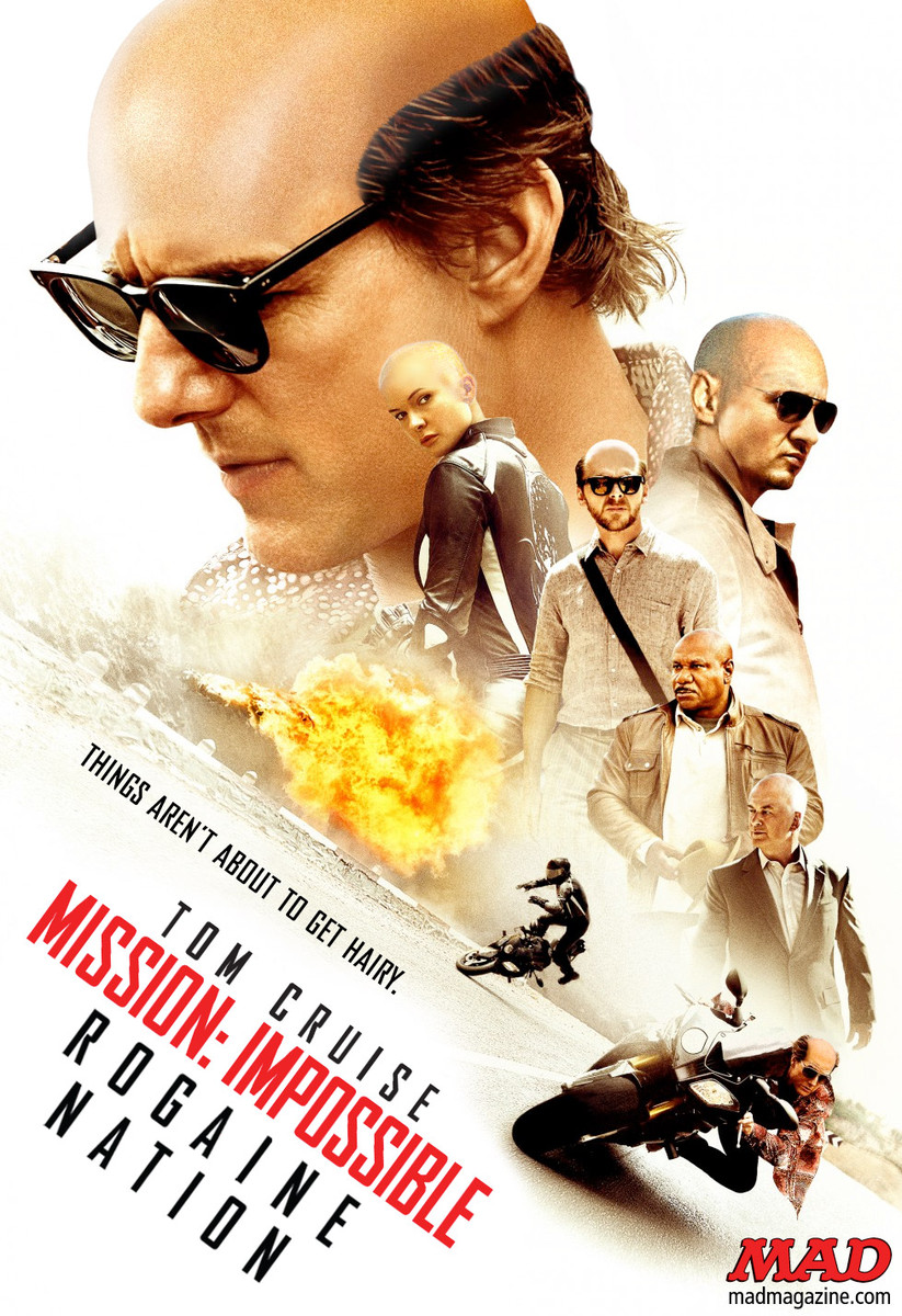 "MAD Magazine ""Mission: Impossible — Rogaine Nation"": Any Less Dumb? Idiotical Originals, Movie Posters, Mission Impossible — Rogue Nation, Tom Cruise, Rogaine, Silly String Cheese Incident"