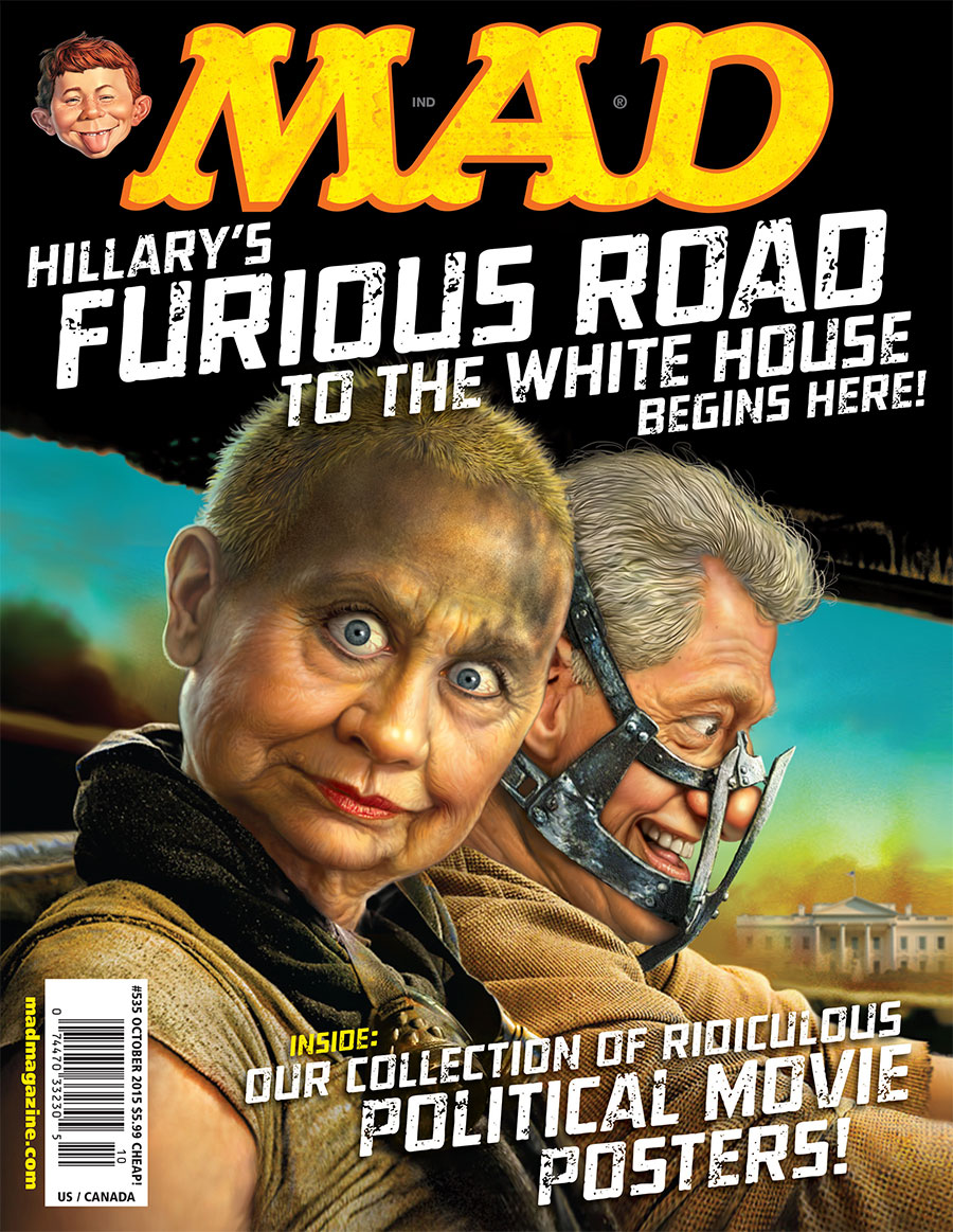 mad magazine 535 cover hillary clinton bill clinton mad max fury road alfred e neuman mark fredrickson presidents democrats presidential race 2016