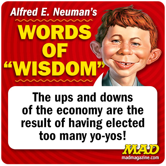 "MAD Magazine Alfred E. Neuman's Words of ""Wisdom"" for August 3, 2015 Alfred Quotes, Alfred E. Neuman"