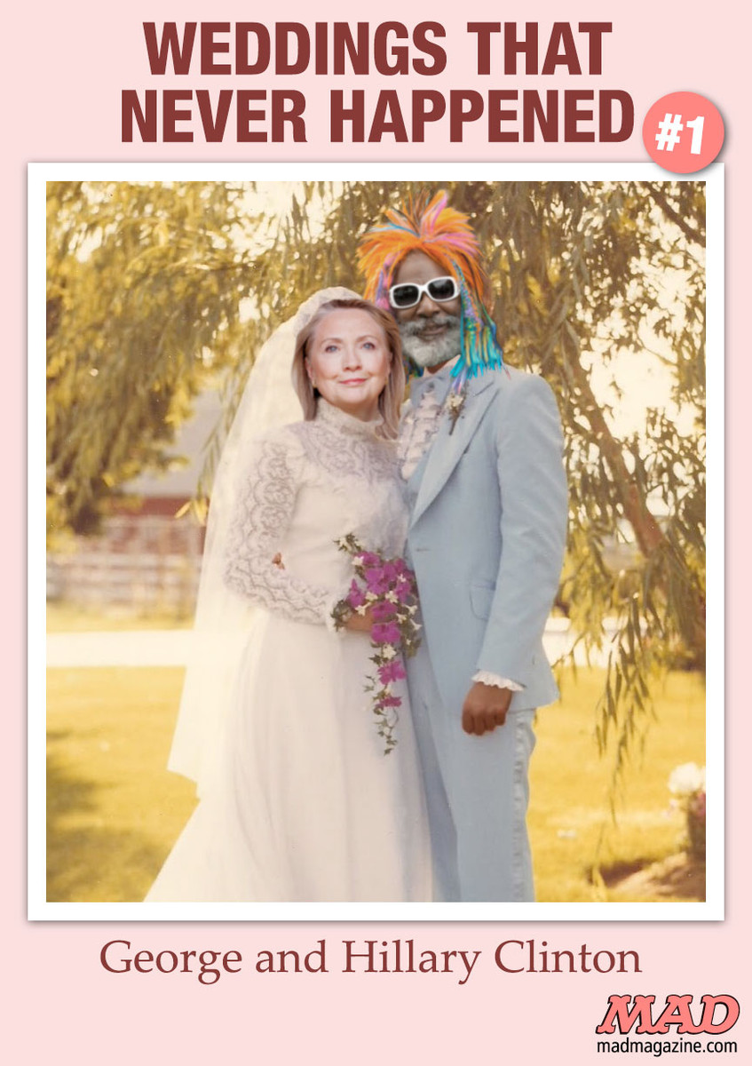 MAD Magazine  Weddings That Never Happened: George and Hillary Clinton  Idiotical Originals, Weddings That Never Happened, George Clinton, Hillary Clinton, Politics, Music