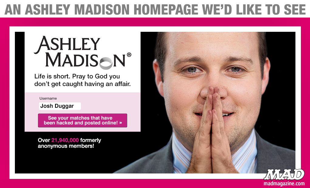 mad magazine an ashley madison homepage we'd like to see josh duggar 19 kids and counting