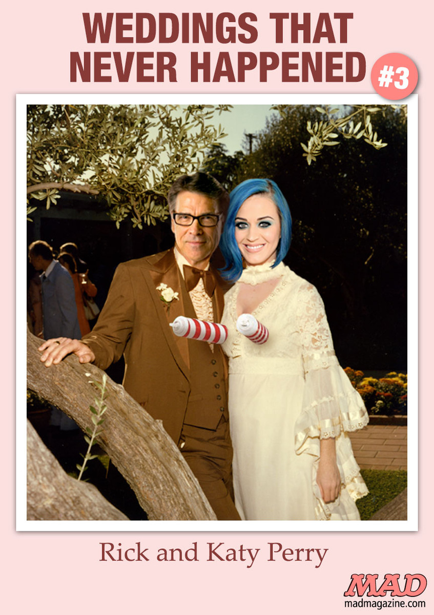 MAD Magazine Weddings That Never Happened: Rick and Katy Perry Idiotical Originals, Weddings That Never Happened, Rick Perry, Katy Perry, Politics, Music