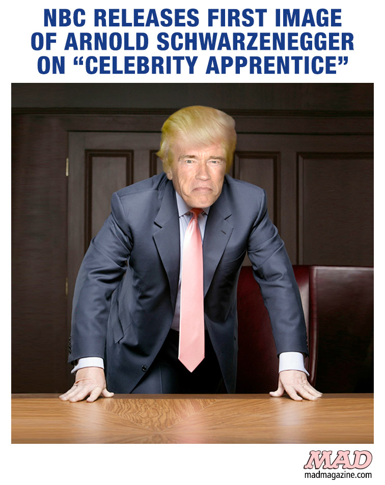 "MAD Magazine NBC Releases First Image of Arnold Schwarzenegger on ""Celebrity Apprentice"" Idiotical Originals, Arnold Schwarzenegger, Donald Trump, Television, NBC, The Celebrity Apprentice"
