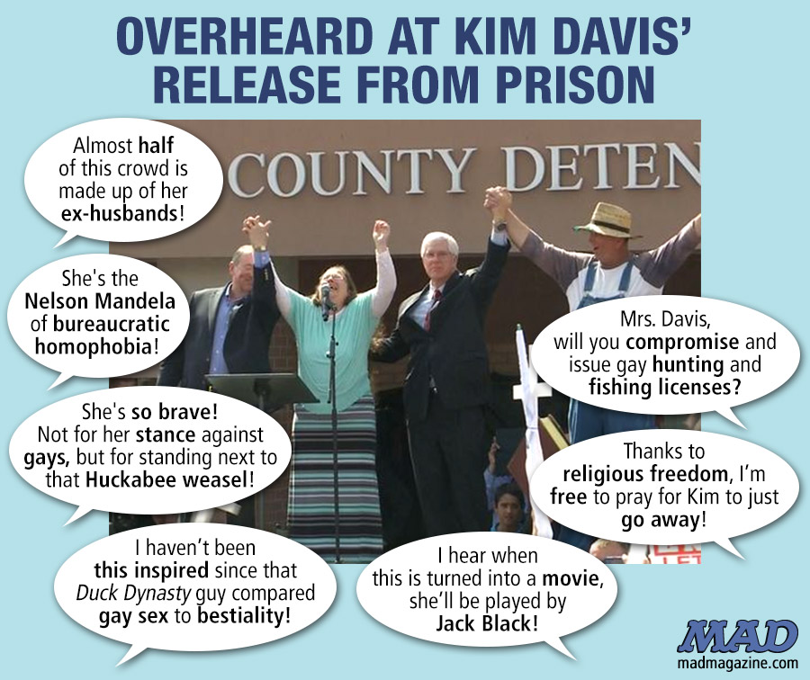 MAD Magazine Overheard at Kim Davis' Release From Prison Idiotical Originals, Kim Davis, Gay Rights, Kentucky, Mike Huckabee