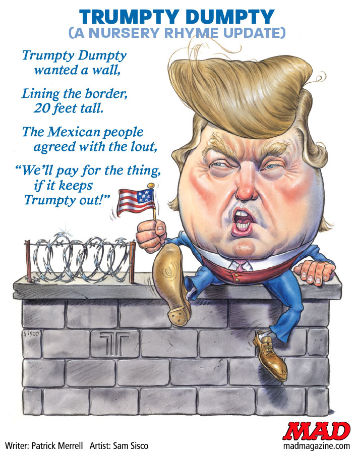 "MAD Magazine ""Trumpty Dumpty"": A MAD Nursery Rhyme The Fundalini Pages, Donald Trump, Politics, Presidential Campaign, MAD #536, Patrick Merrell, Sam Sisco"
