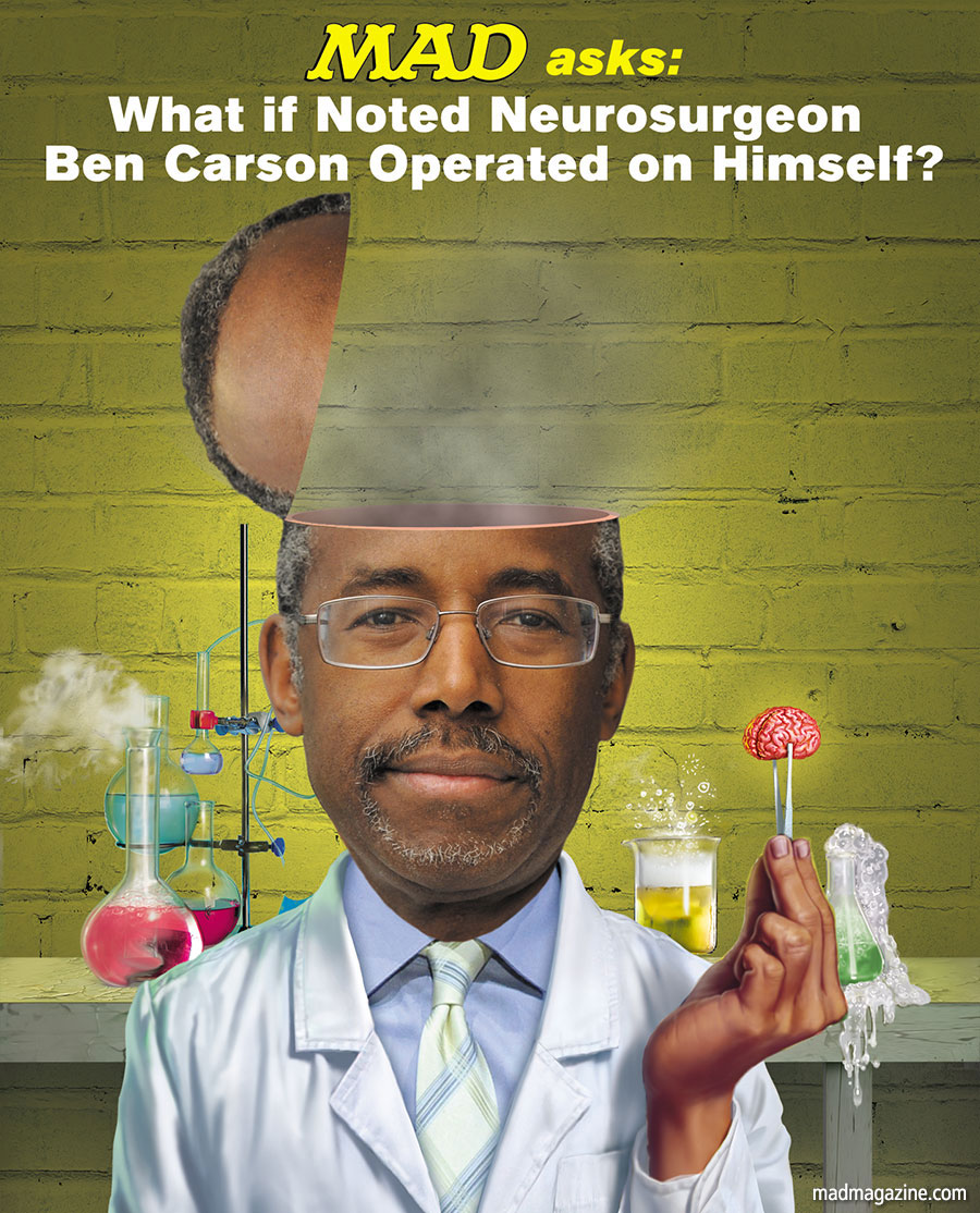 MAD Magazine What if Ben Carson Operated on Himself? Idiotical Originals, Ben Carson, Gun Control, Presidential Campaign