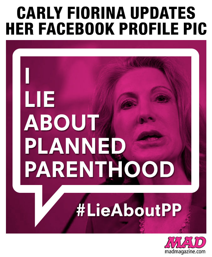MAD Magazine Carly Fiorina Updates Her Facebook Profile Pic Idiotical Originals, Politics, Carly Fiorina, Facebook, Planned Parenthood, Presidential Campaign