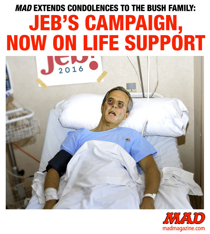 MAD Magazine Jeb Bush's Campaign: Now on Life Support Idiotical Originals, Politics, Jeb Bush, Presidential Campaign
