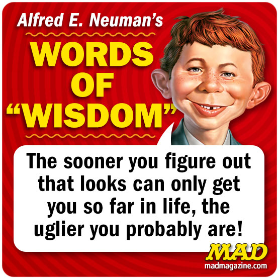 MAD Magazine, Alfred E. Neuman's Words of Wisdom, Alfred E. Neuman