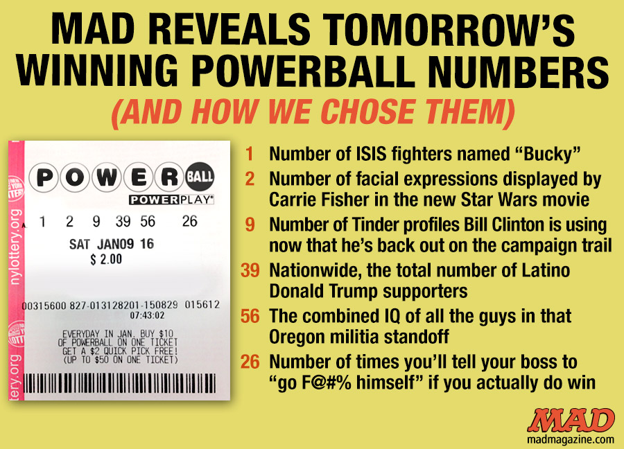 MAD Magazine MAD Reveals Tomorrow's Winning Powerball Numbers (And How We Chose Them)  Idiotical Originals, Powerball, Lottery