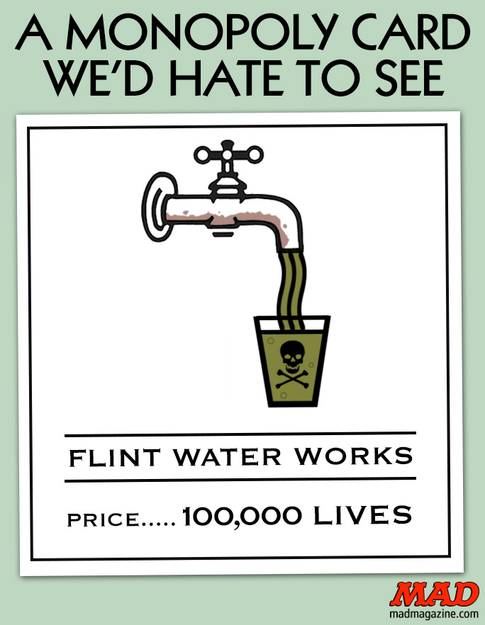 MAD Magazine, Idiotical Originals, Flint, Michigan, Rick Snyder, Water, Monopoly, Water Works