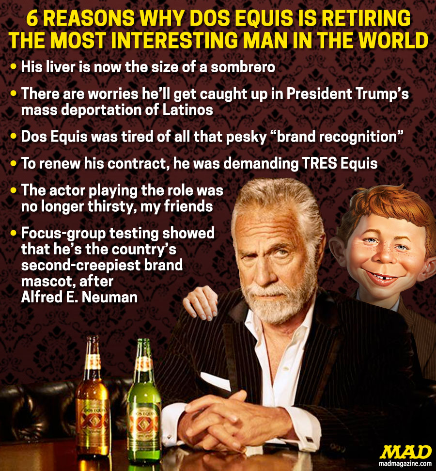 6 reasons why dos equis is retiring the most interesting man in the