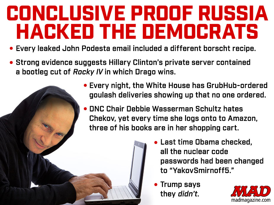 mad magazine the idiotical CONCLUSIVE PROOF RUSSIA WAS HACKed THE DEMOCRATs vladmir putin politics