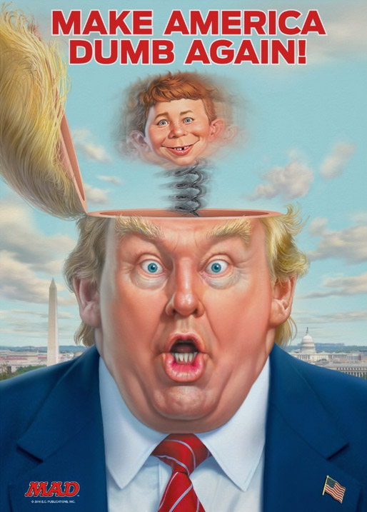 MAD Magazine, MAD Poster, Donald Trump, President, Election, Republican, Kale Fatalities