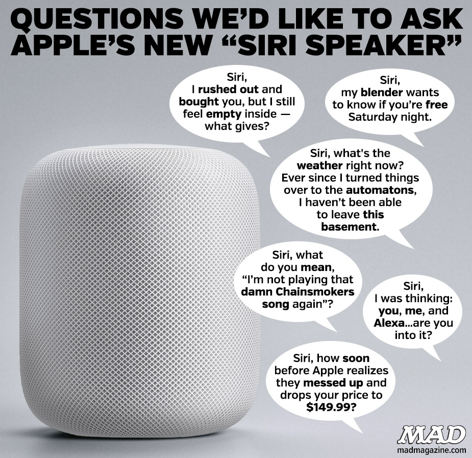 "QUESTIONS WE'D LIKE TO ASK APPLE'S NEW ""SIRI SPEAKER"" mad magazine tim cook homepod"