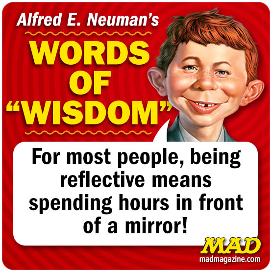 MAD Magazine, Alfred E. Neuman's Words of Wisdom, Alfred E. Neuman, Words of Wisdom