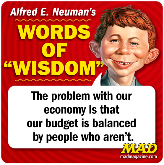 Alfred E. Neuman's Words of Wisdom, Alfred E. Neuman, Alfred Quotes, Society and Culture, Economy