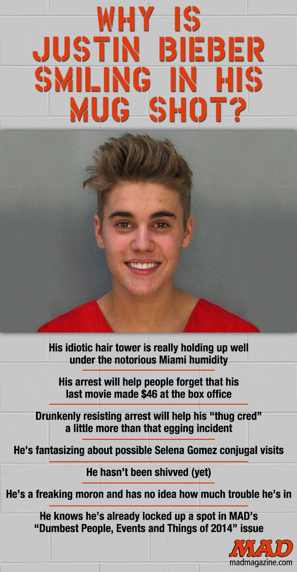 MAD MAGAZINE THE IDIOTICAL Why Is Justin Bieber Smiling in His Mug Shot?  Idiotical Originals, Celebrities, Music, Justin Bieber, DUI, Mug Shot, Hamster Olympics Bronze Medalists