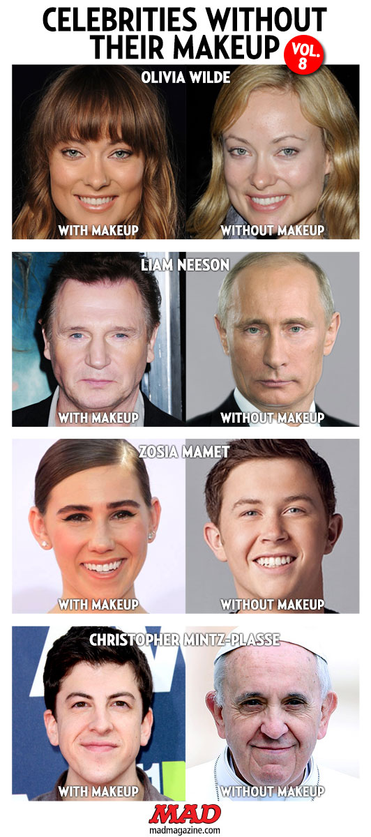 MAD MAGAZine the idiotical Idiotical Originals, Celebrities Without Their Makeup, Olivia Wilde, Liam Neeson, Vladimir Putin, Christopher Mintz-Plasse, Pope Francis, Zosia Mamet, Scotty McCreery, Liverwurst Smoothie Recipes
