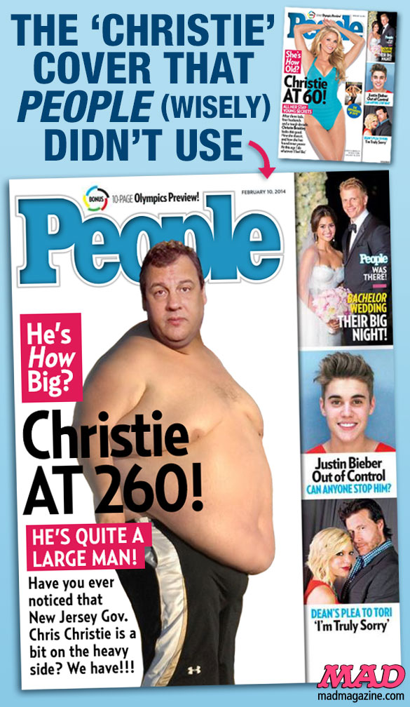 "mad magazine the idiotical People Magazine's Alternate ""Christie"" Cover	 Idiotical Originals, Magazines, People Magazine, Politics, New Jersey, Chris Christie, Christie Brinkley, Joe Raiola's All-Time Favorite Blog Pieces"
