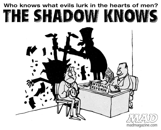 The Shadow Knows, Sergio Aragones, Taxes, Tax