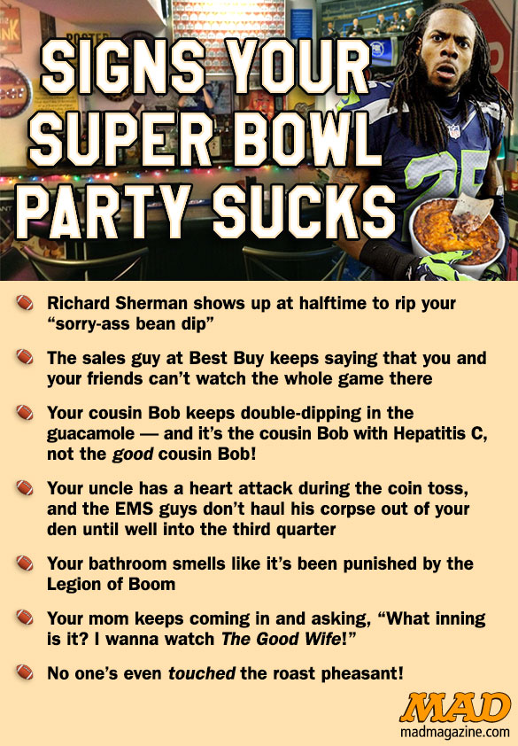 mad magazine the idiotical Signs Your Super Bowl Party Sucks Idiotical Originals, Sports, Football, NFL, Super Bowl XLVIII, Seattle Seahawks, Denver Broncos, Richard Sherman, Terry Bradshaw Proust Interpretations